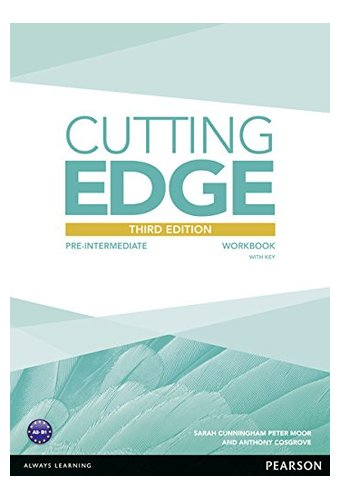 Cutting Edge: Pre  Intermediat New Edition Workbook,Рабочая тетрадь с ключами