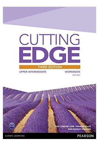 Cutting Edge: Upper  Intermediat New Edition Workbook.Рабочая тетрадь с ключами