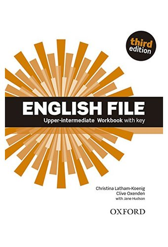English File:Upper Intermediate: Workbook With Key. Рабочая тетрадь. 3-е издание